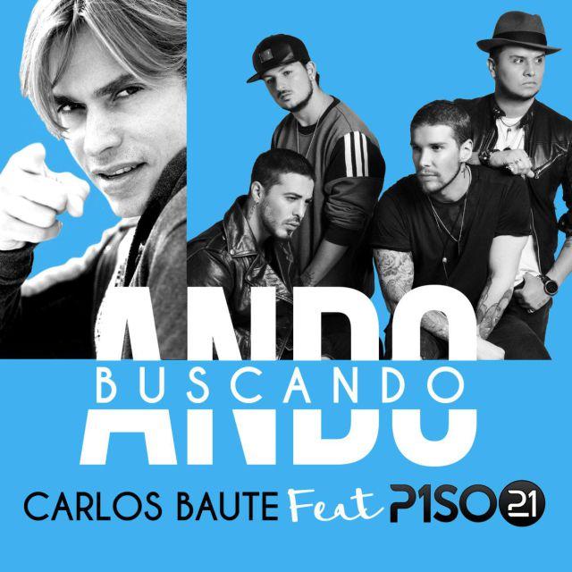Carlos Baute y Piso 21 estrenan