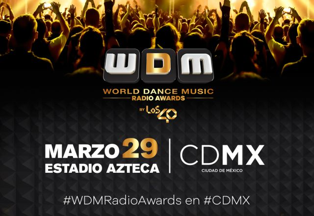Tips para disfrutar los #WDMRadioAwards en #CDMX