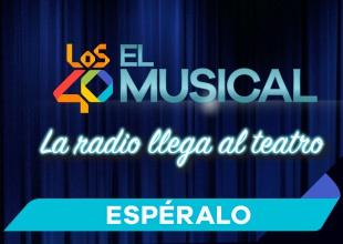 LOS40 El Musical, el éxito de España llega a México