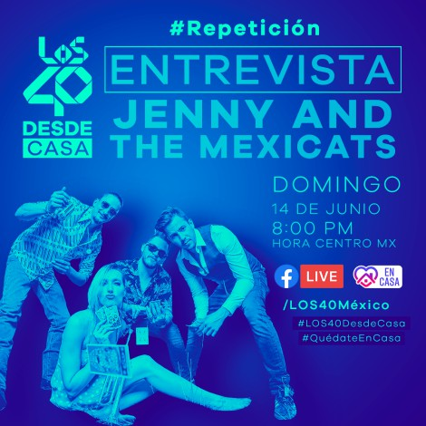 LOS40 Desde Casa con Jenny and the Mexicats