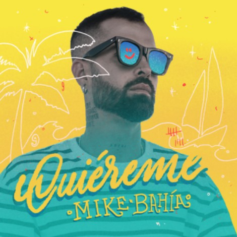 ¡New music alert! Mike Bahía - Quiéreme
